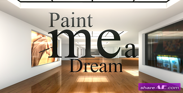 Paint Me a Dream - Project for After Effects (Videohive)