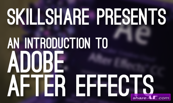 Introduction to Adobe After Effects - Getting Started with Motion Graphics (Skillshare)