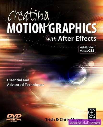 Creating Motion Graphics with After Effects, Fourth Edition : Essential and Advanced Techniques