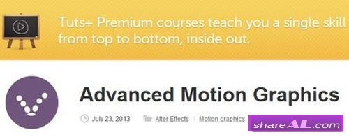 Advanced Motion Graphics (Tuts+ Premium)