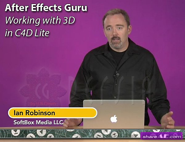 After Effects Guru : Working with 3D in C4D Lite (Lynda)