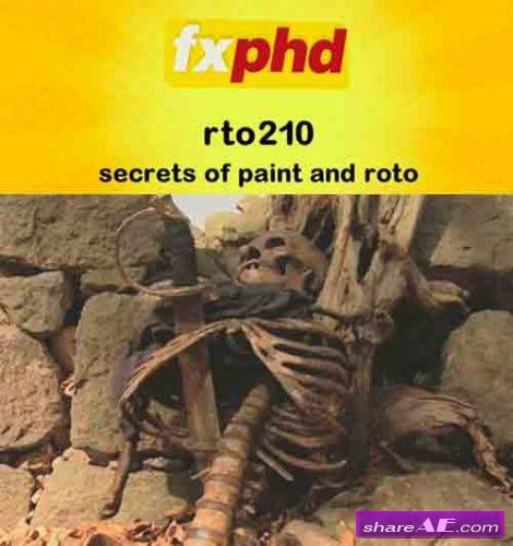 fxphd - RTO210: Secrets of Paint and Roto