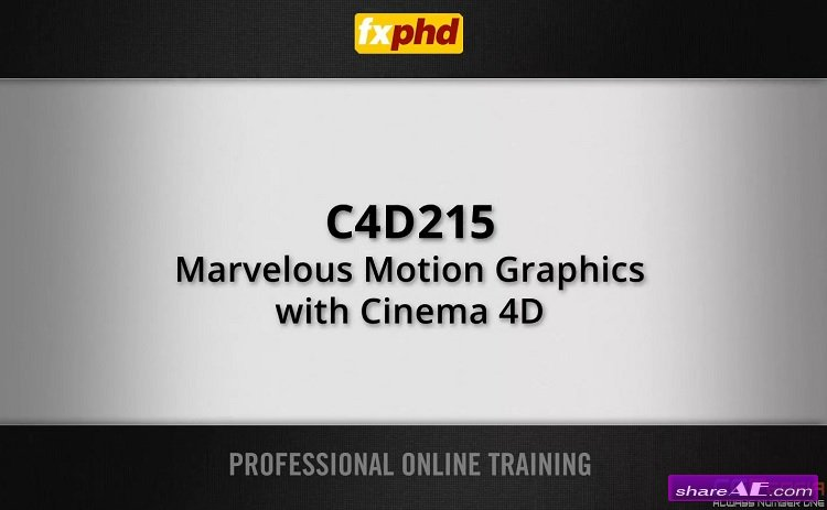 FXPHD   C4D215 Marvelous Motion Graphics with Cinema 4D » free