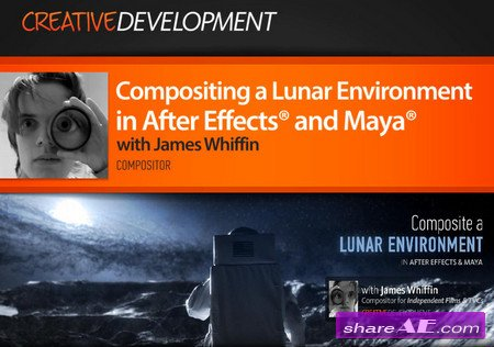 Creative Development: Compositing a Lunar Environment in After Effects CS6 and Maya (Digital Tutors)