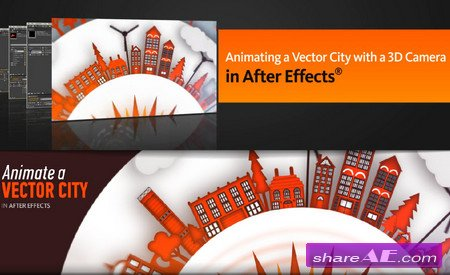 Animating a Vector City with a 3D Camera in After Effects CS6 (Digital Tutors)
