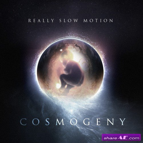 Really Slow Motion - Cosmogeny