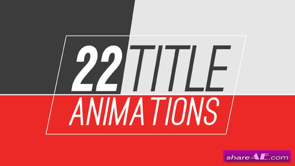 Videohive 22 Title Animations - After Effects Project