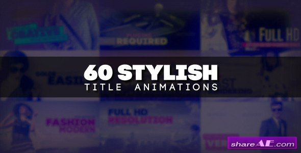 Videohive 60 Stylish Title Animations - After Effects Projects
