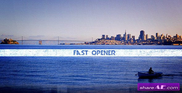 Videohive Fast Opener 11018108 - After Effects Project