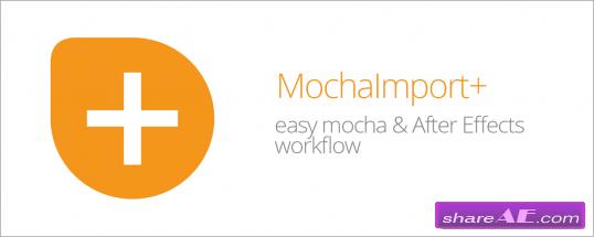 MochaImport+ V5.109 (Aescripts)