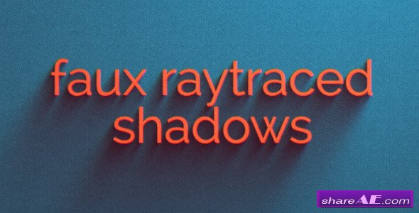 Videohive Faux Raytraced Shadow Preset - After Effects Presets