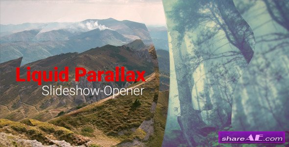 Videohive Liquid Parallax - Slideshow Opener - After Effects Project
