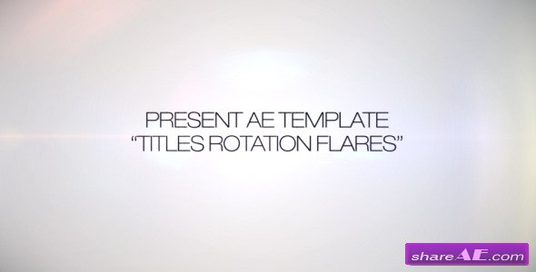 Videohive Titles Rotation Flare - After Effects Templates