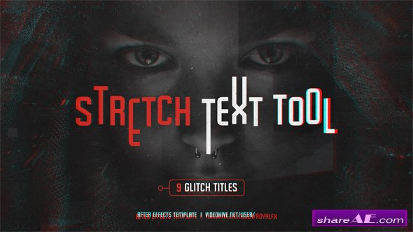 Videohive Stretch Text Tool & Glitch Titles Pack