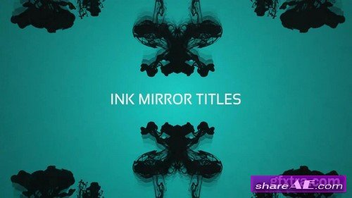 Ink Mirror Titles - After Effects Project (Motion Array)