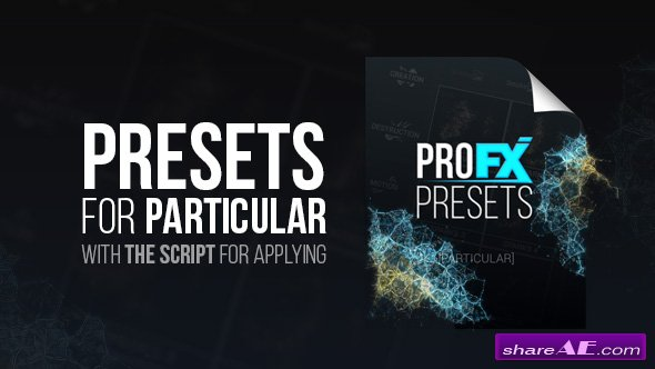 Videohive Pro FX Presets [Particular]
