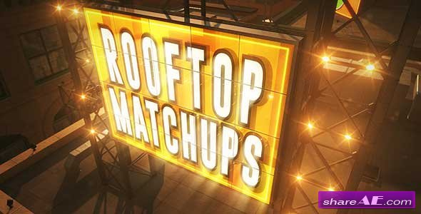 Videohive Rooftop Matchups