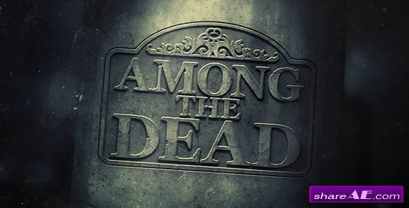 Videohive Among The Dead