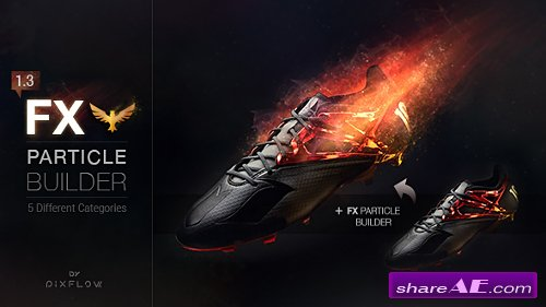 FX Particle Builder | Fire Dust Smoke Particular Presets - Videohive