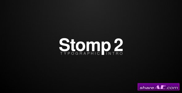 Videohive Stomp 2 - Typographic Intro