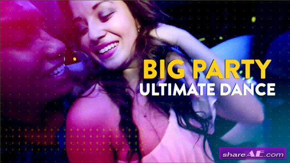 Videohive Big Party Ultimate Dance