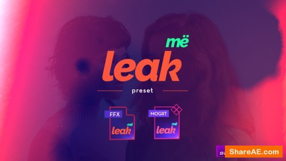 Videohive Leak Me Preset - After Effects Presets