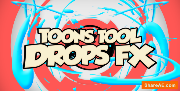 Videohive Toons Tool Drops FX