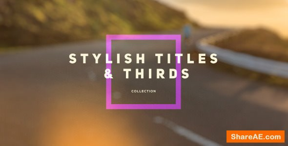 Videohive Stylish Titles & Thirds