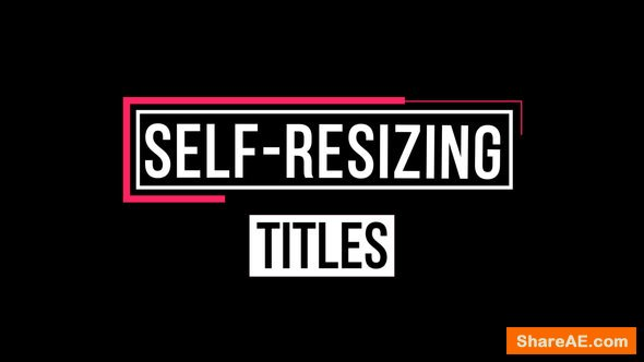 Videohive Self-Resizing Titles
