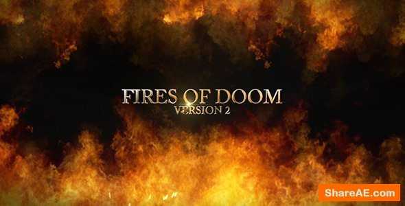 Videohive Fire Of Dooms ver.2