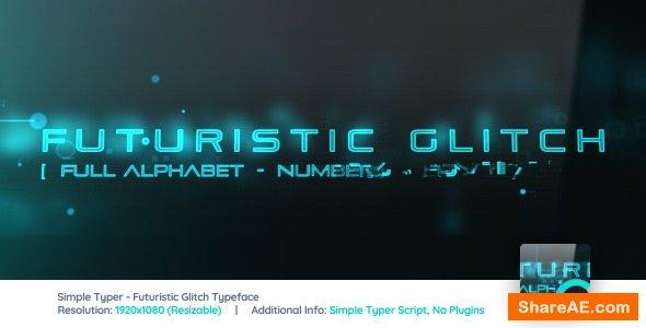 Videohive Simple Typer - Futuristic Glitch Typeface