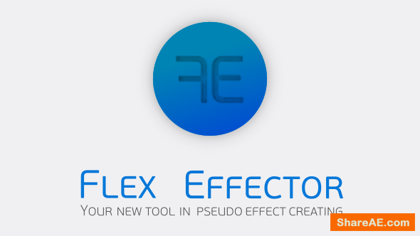 Videohive Flex Effector - After Effects Scripts