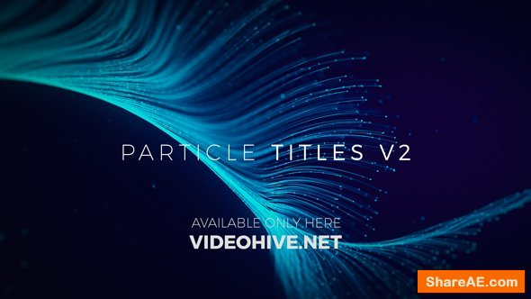 Videohive Particle Titles V2