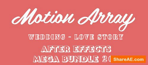 Wedding Love Story - After Effects Mega Bundle 2019 (Motion Array)
