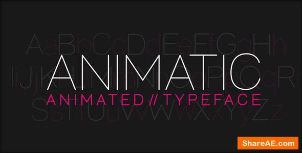Videohive Animatic - Animated Typeface