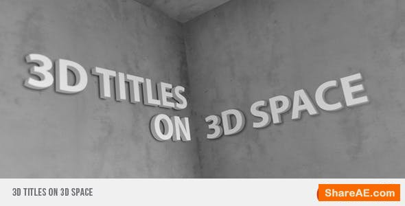 Videohive 3D Titles On 3D Space
