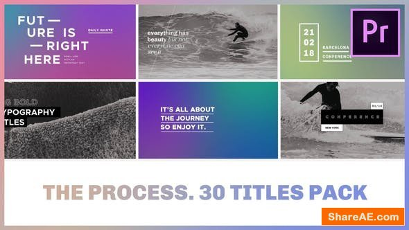 Videohive The Process / Titles Pack for Premiere Pro