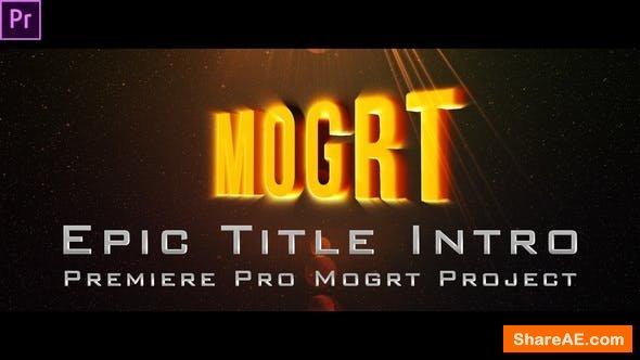 Videohive Epic Title Intro (mogrt) - Premiere Pro