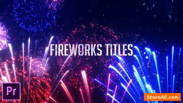 Videohive Fireworks Titles - Premiere Pro