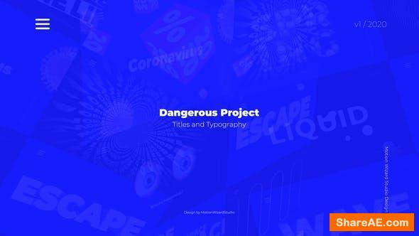 Videohive Dangerous Project - Titles And Typography