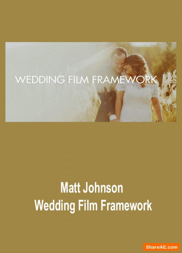 Wedding Film Framework - Matt Johnson