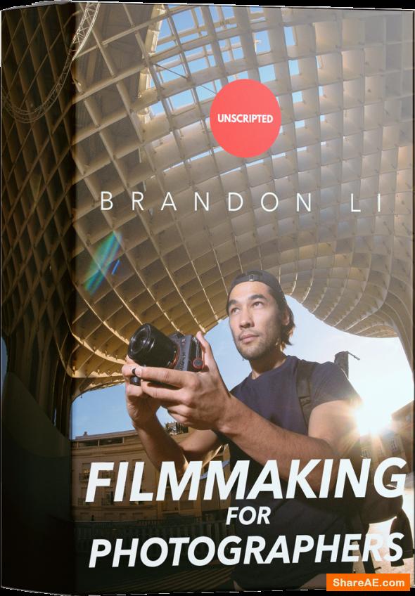 Filmmaking For Photographers - Brandon Li