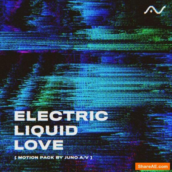 Electric Liquid Love - Starter HD - JUNO AV