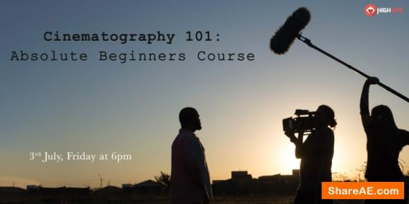 Cinematography 101: Absolute beginners course
