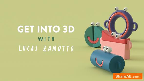Get into 3D with Lucas Zanotto - Motion Design School